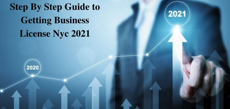 Step By Step Guide to Getting Business License Nyc 2021