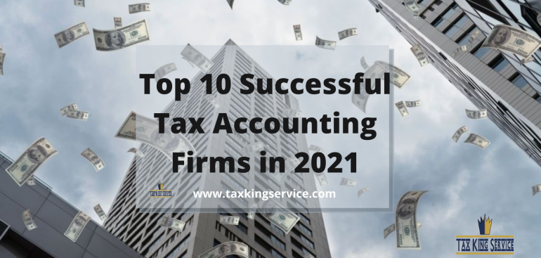 Top 10 successful tax accounting firms in 2021